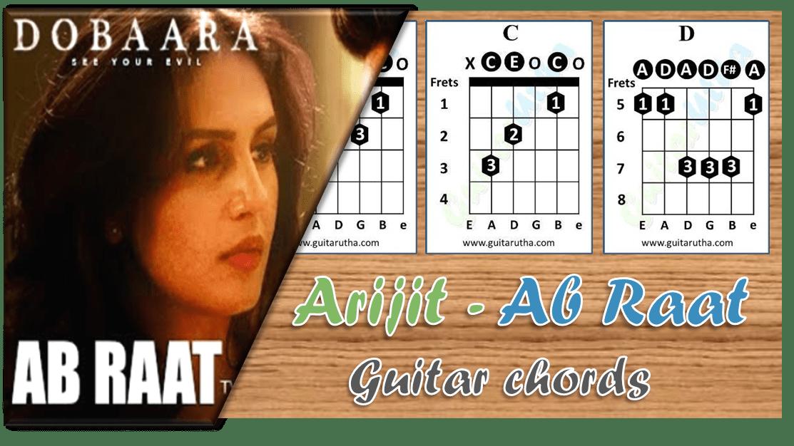 Ab Raat Guitar Chords And Strumming Pattern Arijit Dobaara