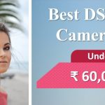 Best DSLR camera under 60000 in india thumbnail