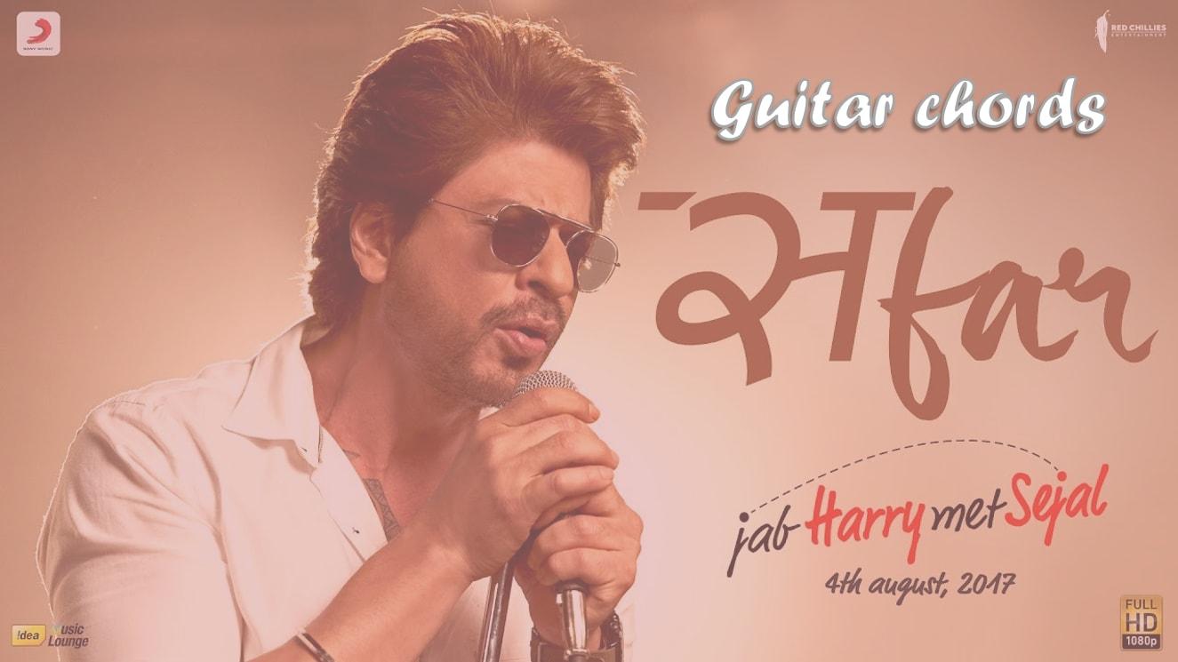 Safar Guitar Chords With Strumming Pattern Jab Harry Met Sejal