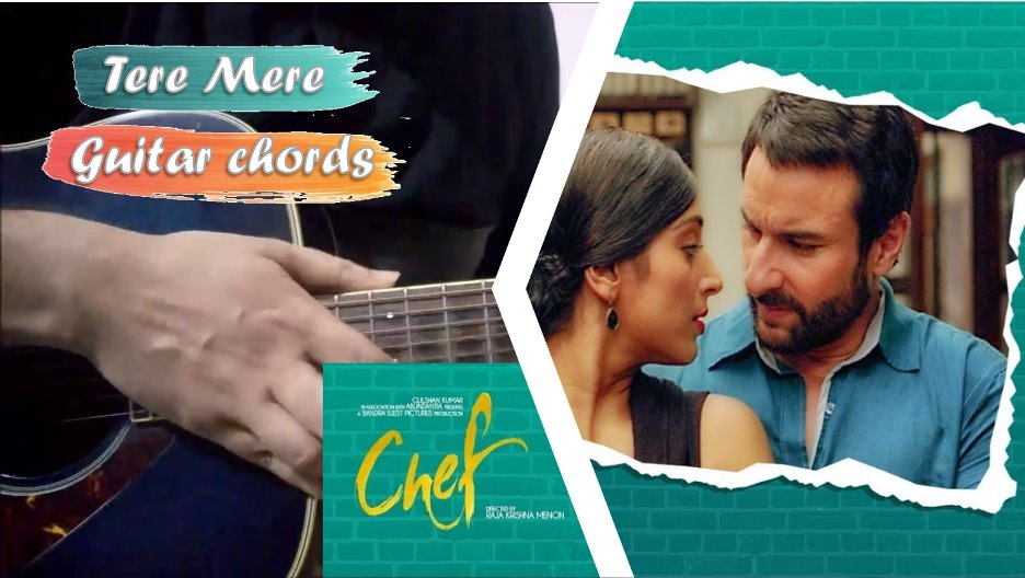 Tere Mere Guitar Chords with Capo and Strumming Pattern | Chef