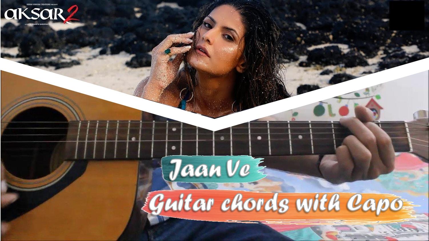 Jaana Ve Guitar Chords With Capo Strumming Pattern Aksar 2