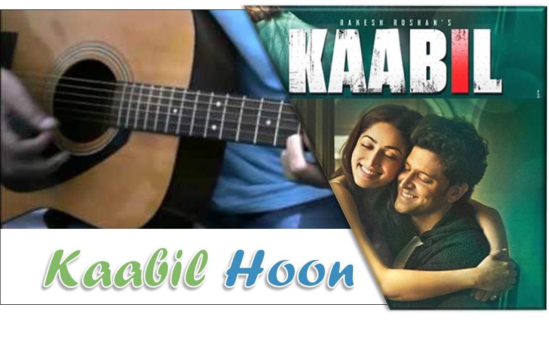 Kaabil Hoon Guitar Chords And Strumming Pattern With Capo